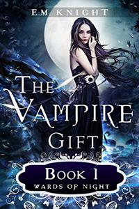 The Vampire Gift 1: Wards of Night