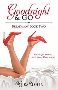 Goodnight & Go: Breakaway Book 2