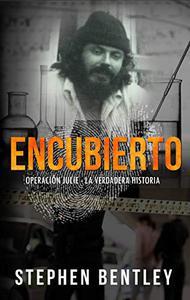 Encubierto;  Operación Julie - La Verdadera Historia