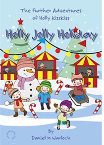 Holly Jolly Holiday: The Further Adventures of Holly KissKiss