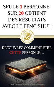 FENG SHUI : Seule 1 personne sur 20 obtient des résultats !  Découvrez comment être cette personne…