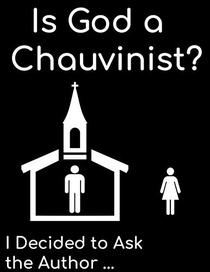 Is God a Chauvinist?