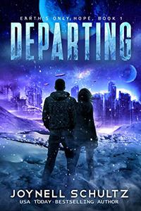 Departing: A Thrilling Romantic Apocalyptic Series with Aliens