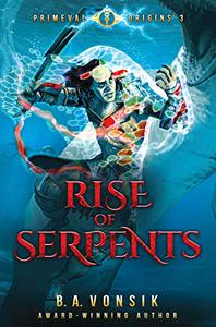 Primeval Origins:  Rise of Serpents: