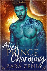 Alien Prince Charming: A Sci-Fi Alien Fairy Tale Romance