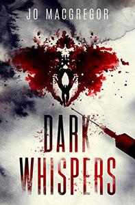 Dark Whispers: A psychological thriller