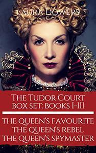 The Tudor Court Box Set: Books I-III: The Queen's Favourite, The Queen's Rebel, The Queen's Spymaster