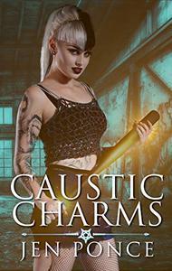 Caustic Charms: A Paranormal Reverse Harem Romance