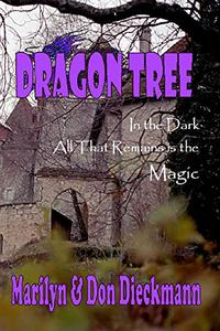 Dragon Tree: In the Dark All That Remains is the Magic