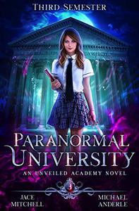 Paranormal University: Third Semester: An Unveiled Academy Novel
