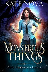 Monstrous Things: A Reverse Harem Paranormal Romance