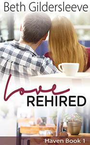 Love Rehired: A Second Chance Sweet Contemporary Romance