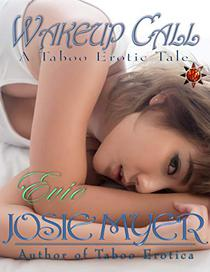 Wakeup Call: Taboo Erotica