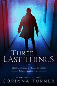 Three Last Things: or The Hounding Of Carl Jarrold, Soulless Assassin