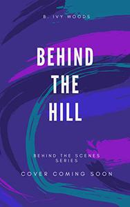 Behind The Hill