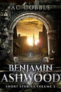 Benjamin Ashwood: Short Stories Volume 2