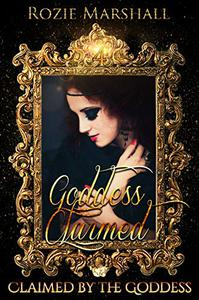 Goddess Claimed: A Paranormal Reverse Harem Novel