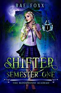 The Bloodwood Academy Shifter: Semester One