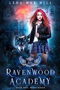 Ravenwood Academy: Year One: Wolf Moon