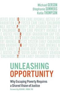 Unleashing Opportunity: Why Escaping Poverty Requires a Shared Vision of Justice