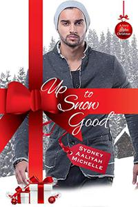 Up to Snow Good: A Very Alpha Christmas Book 5