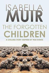 The Forgotten Children: A chilling story inspired by true events