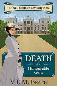 Death of an Honourable Gent: Eliza Thomson Investigates