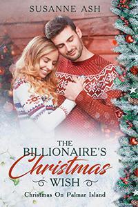 The Billionaire's Christmas Wish: A Sweet Romance