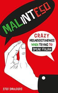 MALINTESO: Crazy Misunderstandings in Italian