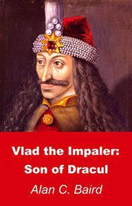 Vlad the Impaler: Son of Dracul