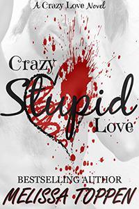 Crazy Stupid Love: A Bad Boy Romance