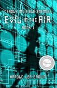 Deadly Invisible Enemies: Evil in the Air