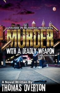 Murder With A Deadly Weapon