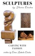 SCULPTURES by Florin Cristea (Carving with Passion)