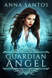 Guardian Angel: A Fallen Angel Novella