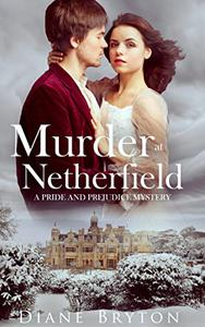 Murder at Netherfield: A Pride and Prejudice Mystery