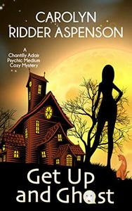 Get Up and Ghost: A Chantilly Adair Psychic Medium Cozy Mystery