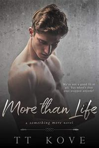 More Than Life: a Something More novel