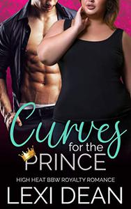 Curves For The Prince: High Heat BBW Royalty Romance