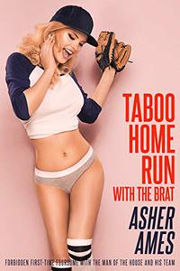 Taboo Home Run with the Brat: Forbidden First-Time Foursome with the Man of the House and His Team
