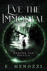 Eve the Immortal: Eve of the Fae Epilogue Novella