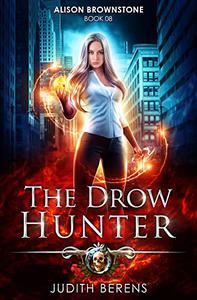 The Drow Hunter: An Urban Fantasy Action Adventure