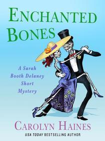 Enchanted Bones: A Sarah Booth Delaney Short Mystery
