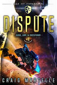 Dispute: A Space Opera Adventure Legal Thriller