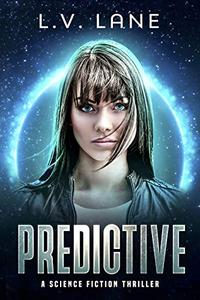 Predictive: A science fiction thriller