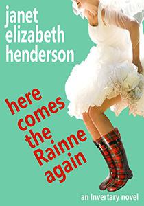 Here Comes The Rainne Again: Romantic Comedy (Scottish Highlands