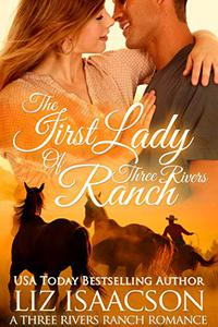 The First Lady of Three Rivers Ranch: Christian western romance
