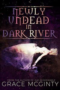 Newly Undead In Dark River