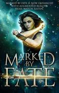 Marked by Fate: With Augmented Reality: Read, Watch, Listen. The new ultimate reading experience
