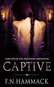 Captive: Part One of the Akeldama Chronicles
